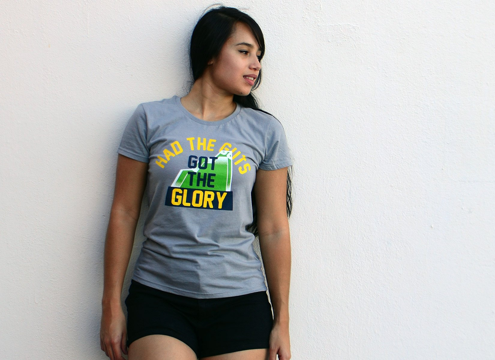 Had The Guts, Got The Glory on Womens T-Shirt