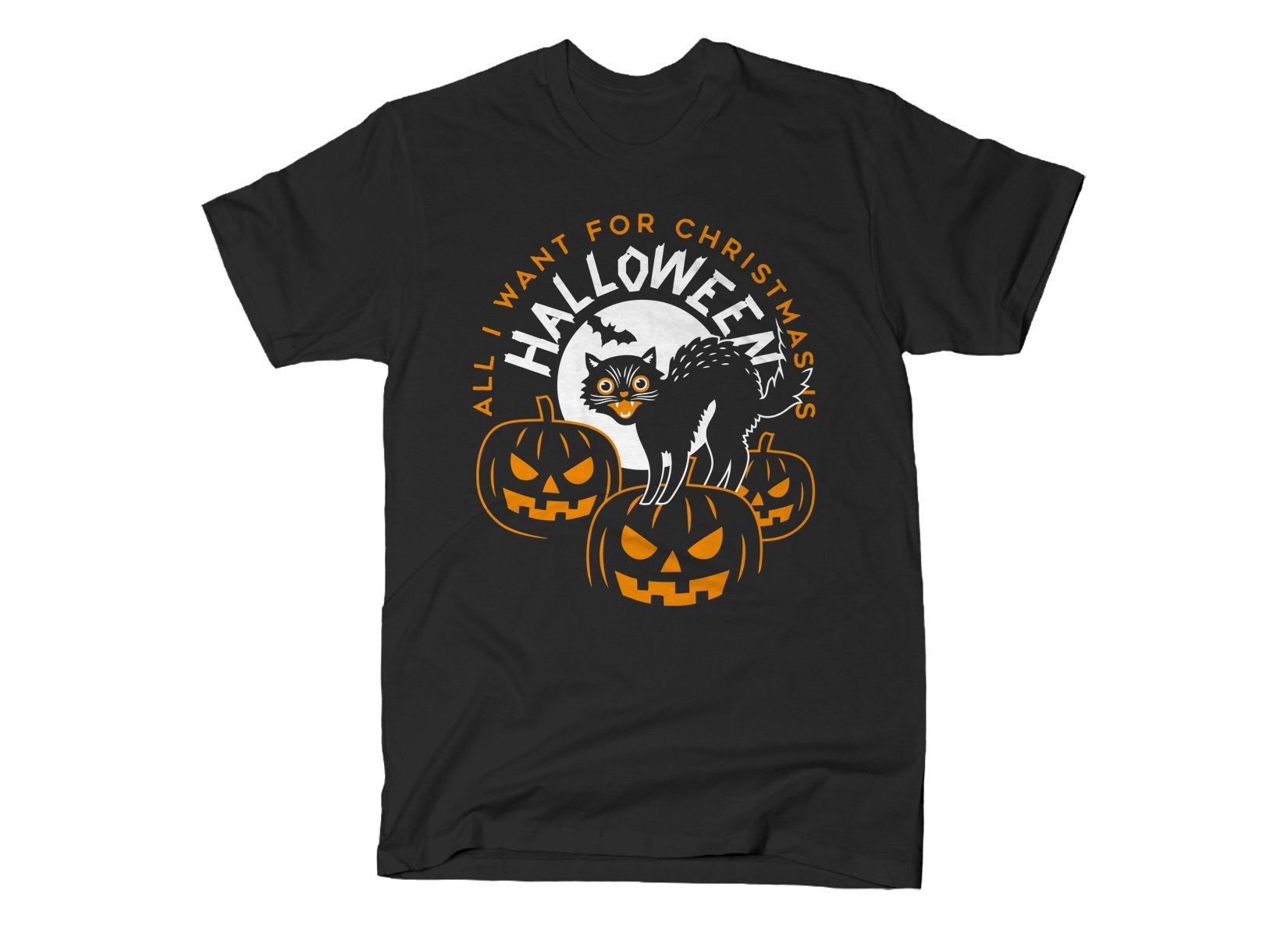All I Want For Christmas Is Halloween on Mens T-Shirt