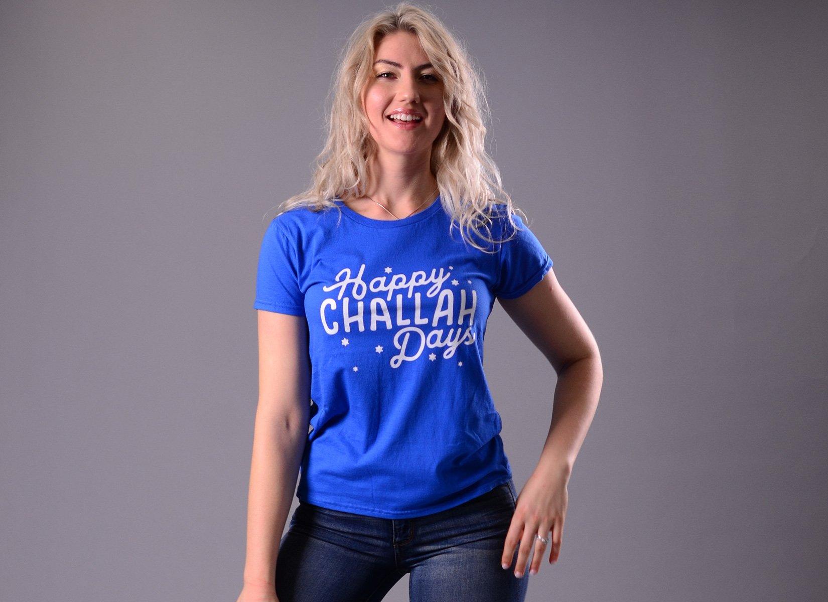 Happy Challah Days on Womens T-Shirt