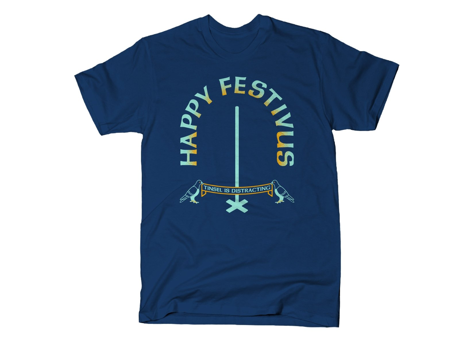 Happy Festivus on Mens T-Shirt