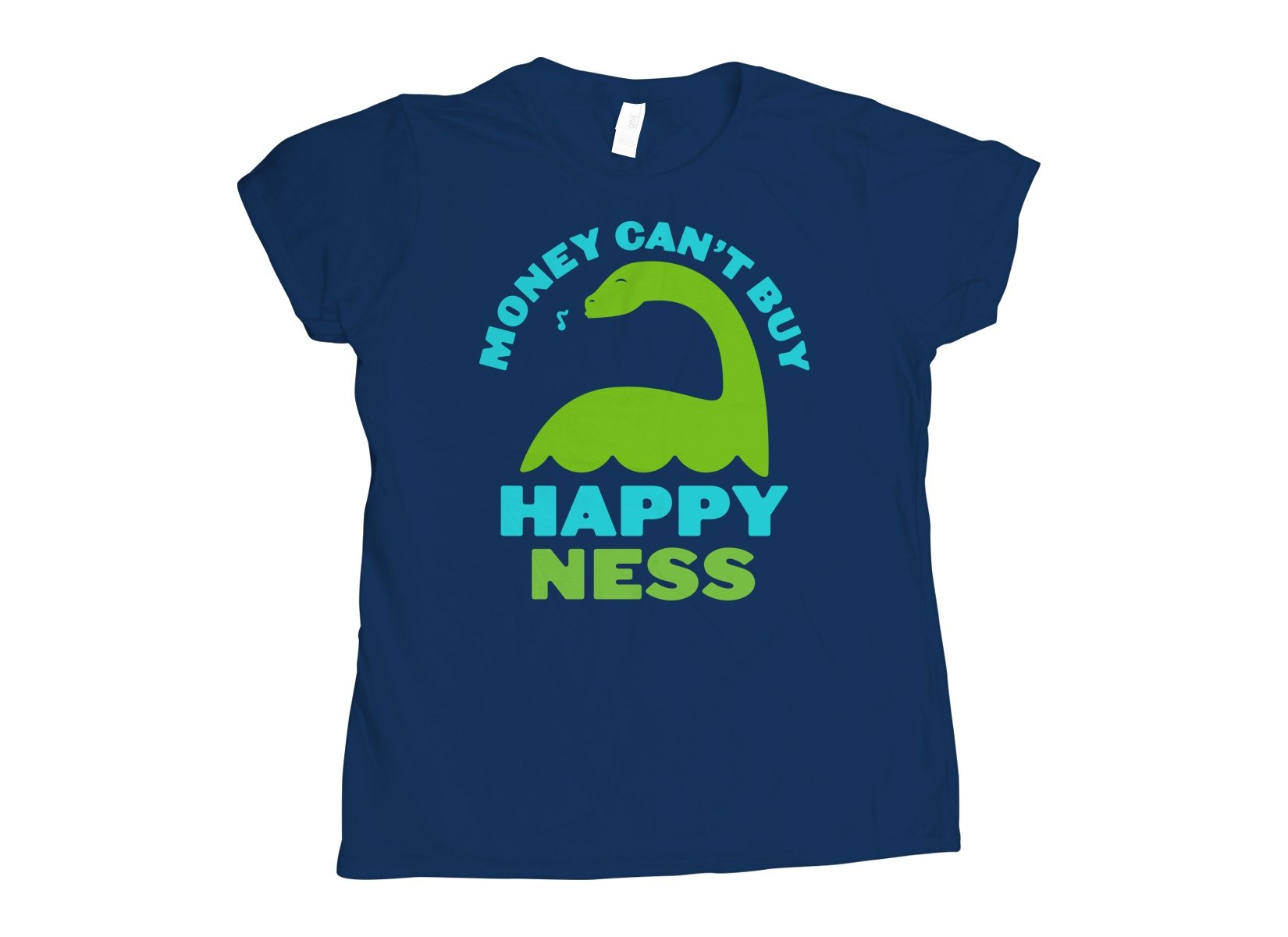 Money Can't Buy Happy Ness on Womens T-Shirt
