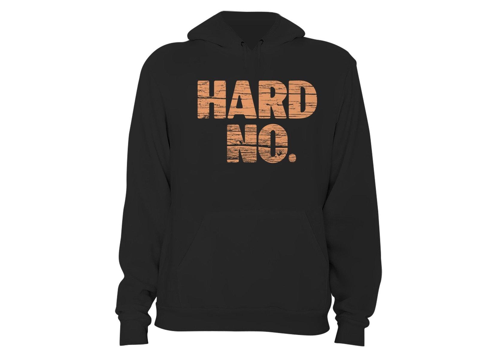 Hard No on Hoodie