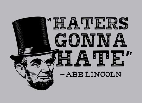 Haters Gonna Hate, Abe Lincoln on Mens T-Shirt