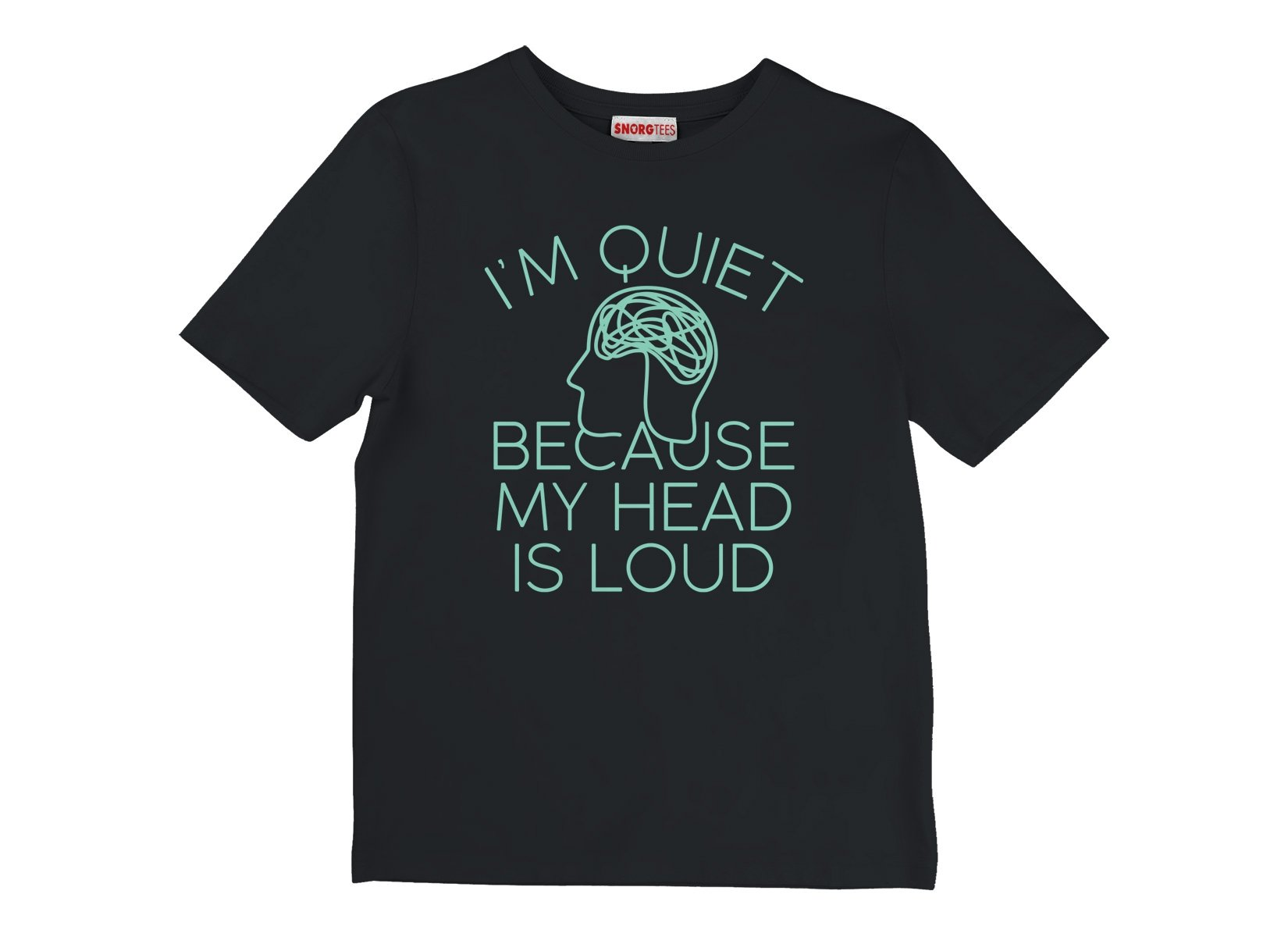 I'm Quiet Because My Head Is Loud on Kids T-Shirt