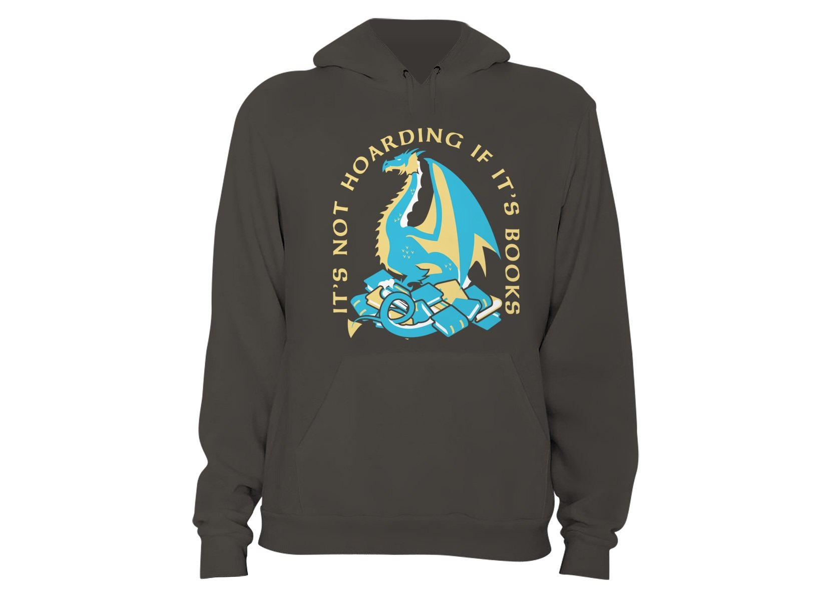 It's Not Hoarding If It's Books on Hoodie