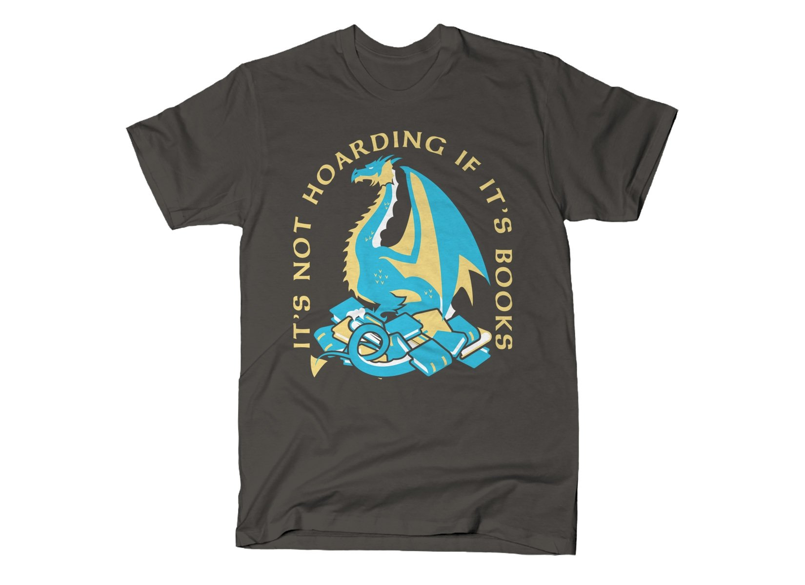 It's Not Hoarding If It's Books on Mens T-Shirt