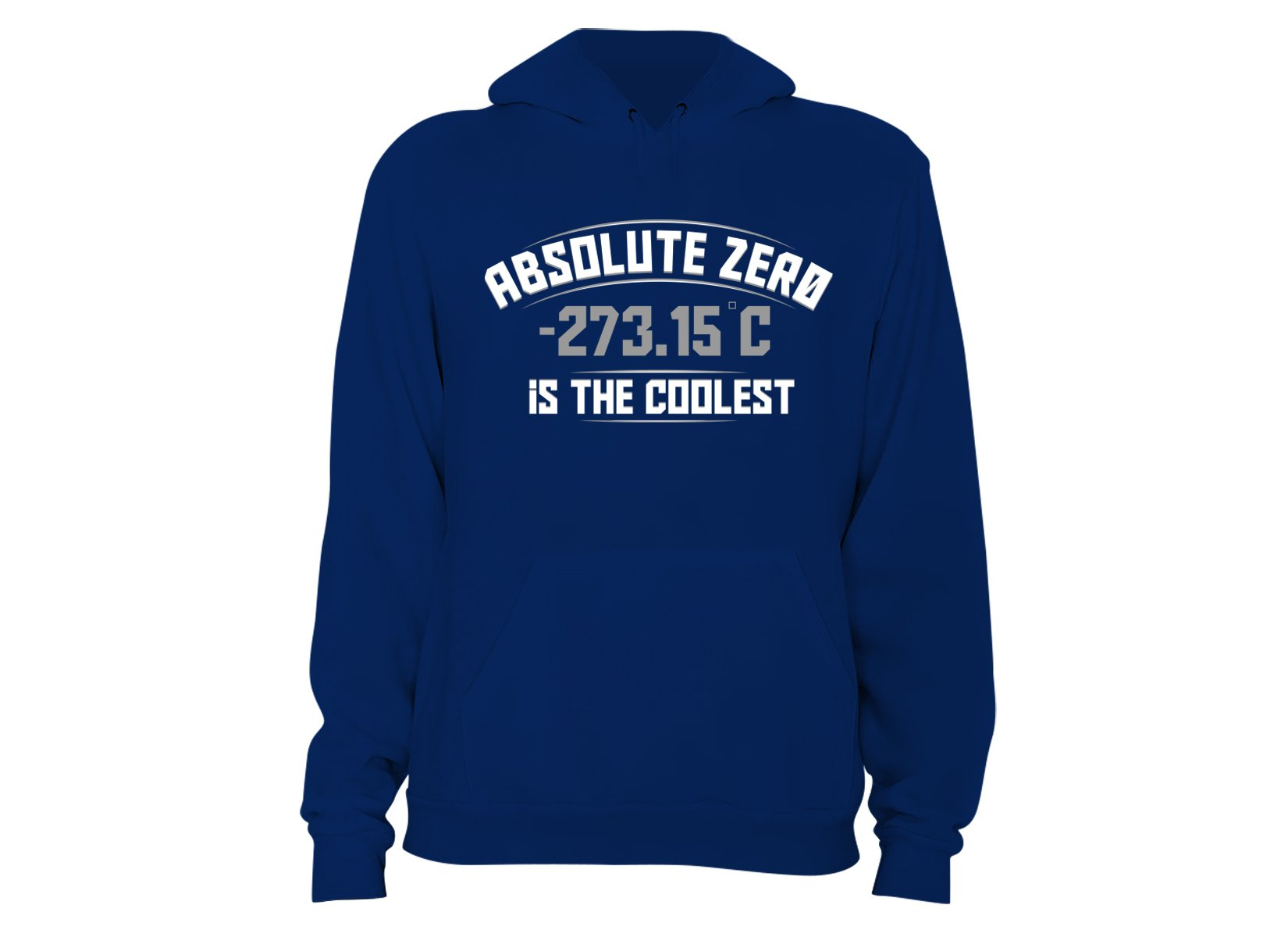 Absolute Zero Is The Coolest on Hoodie