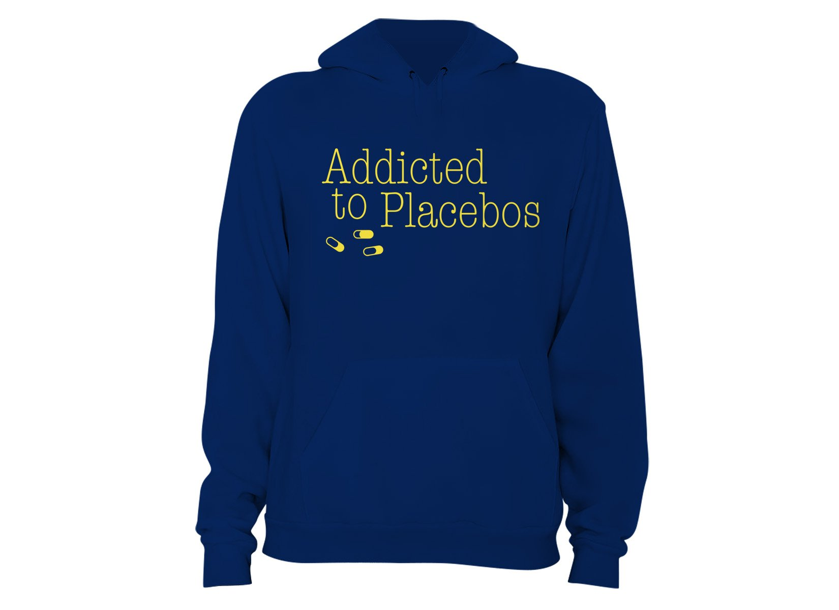 Addicted To Placebos on Hoodie