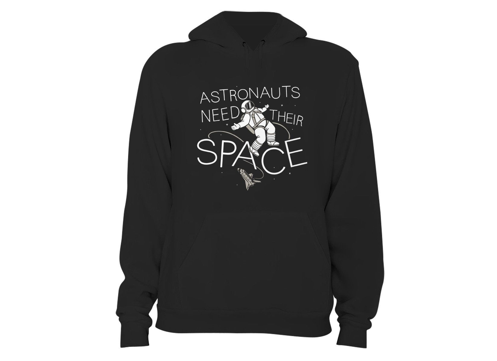 Astronauts Need Their Space on Hoodie