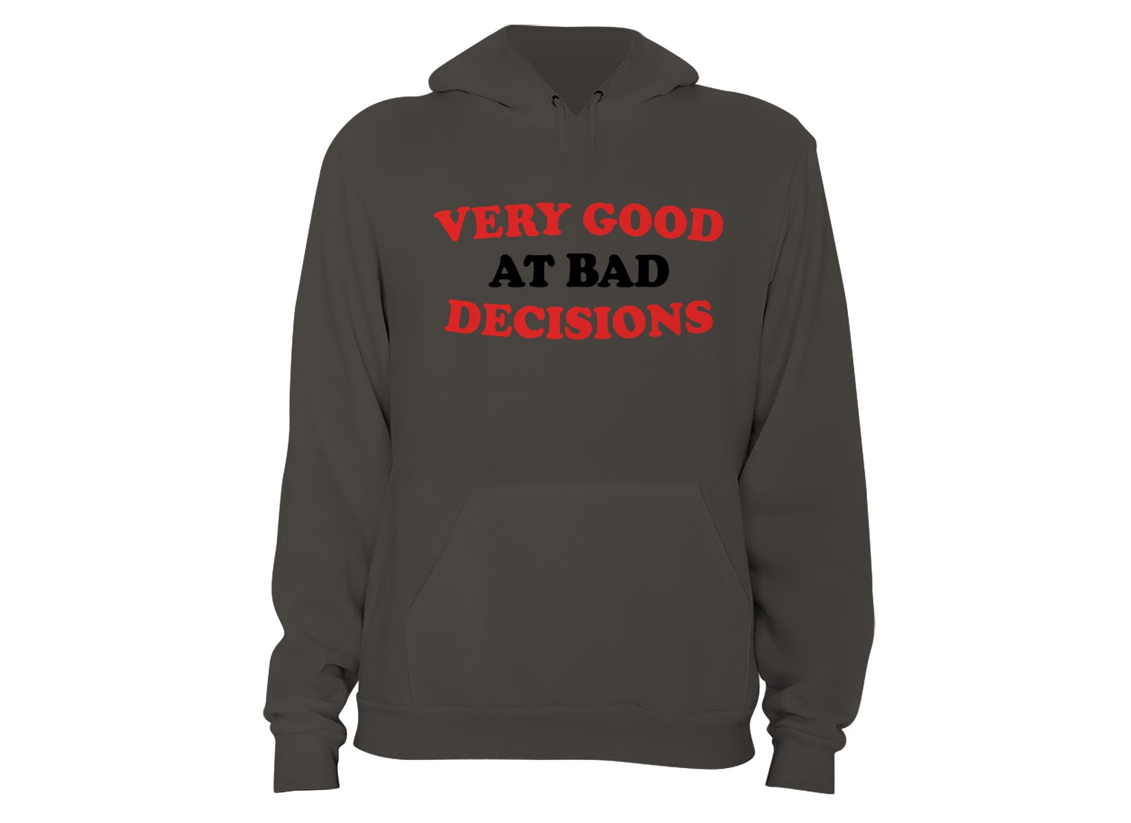 Very Good At Bad Decisions on Hoodie