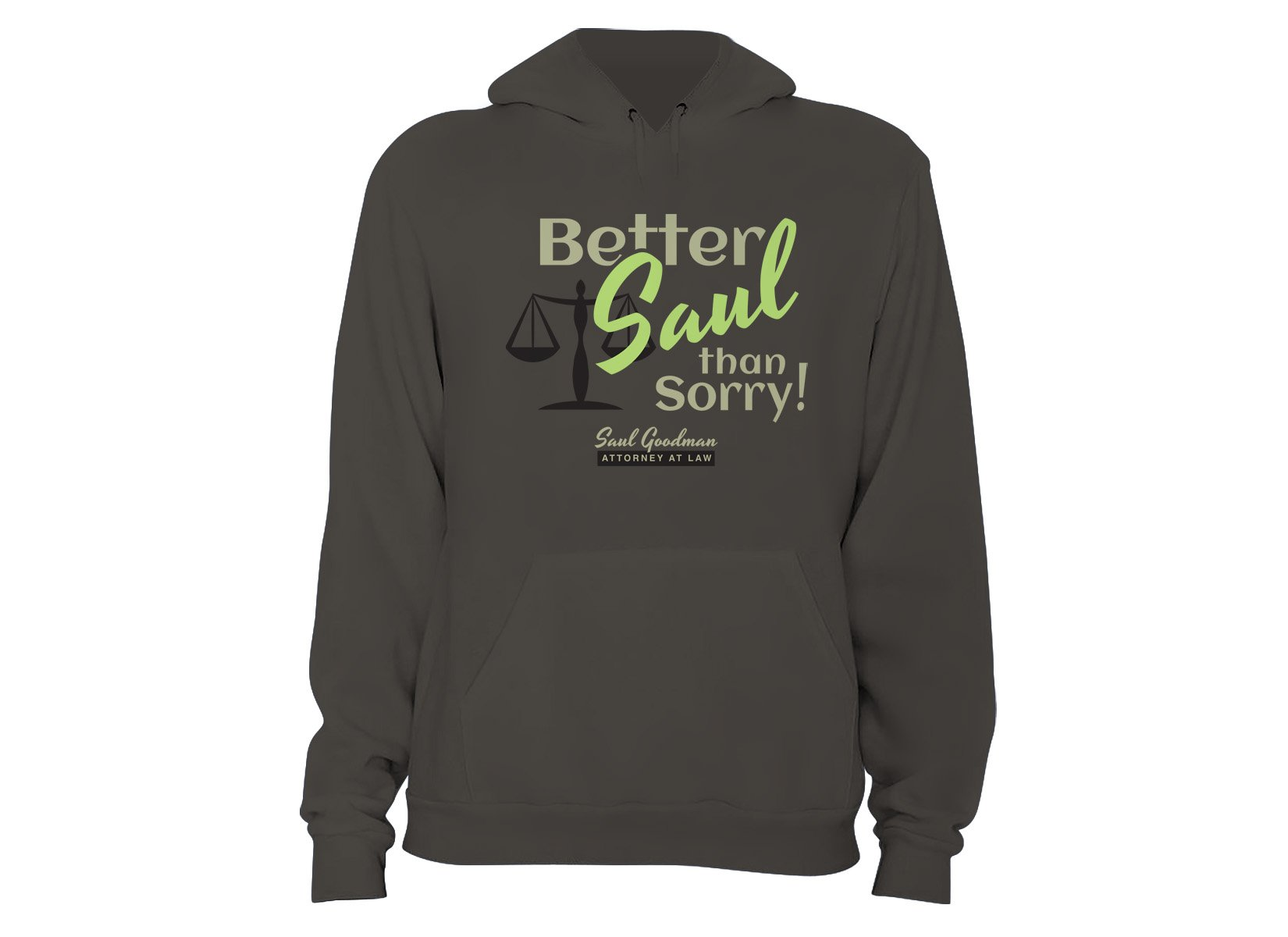 Better Saul Than Sorry! on Hoodie