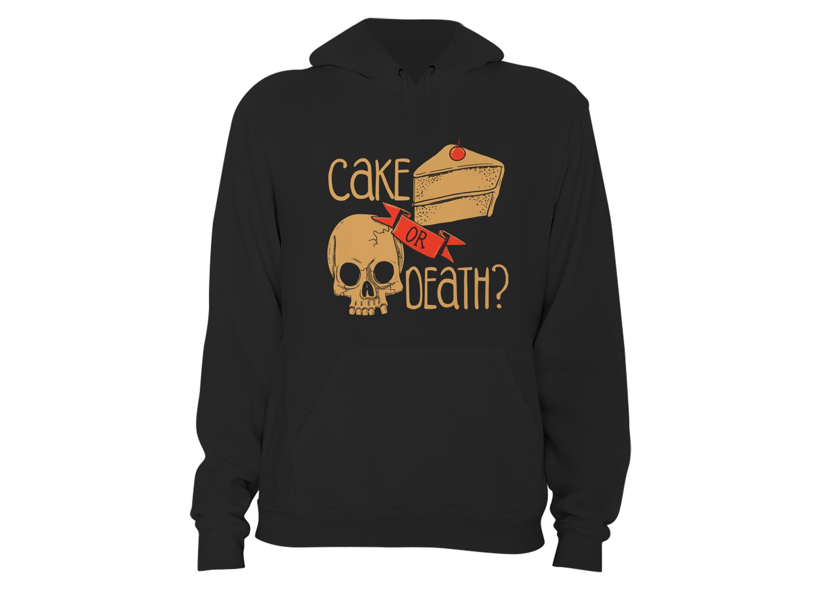 Cake Or Death? on Hoodie