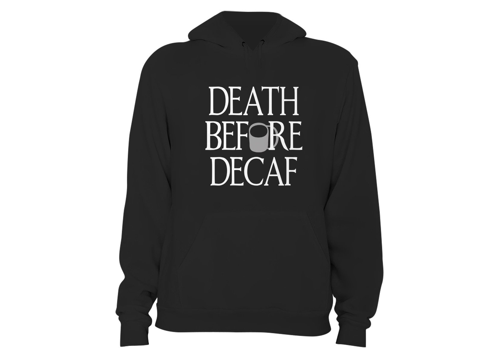 Death Before Decaf on Hoodie