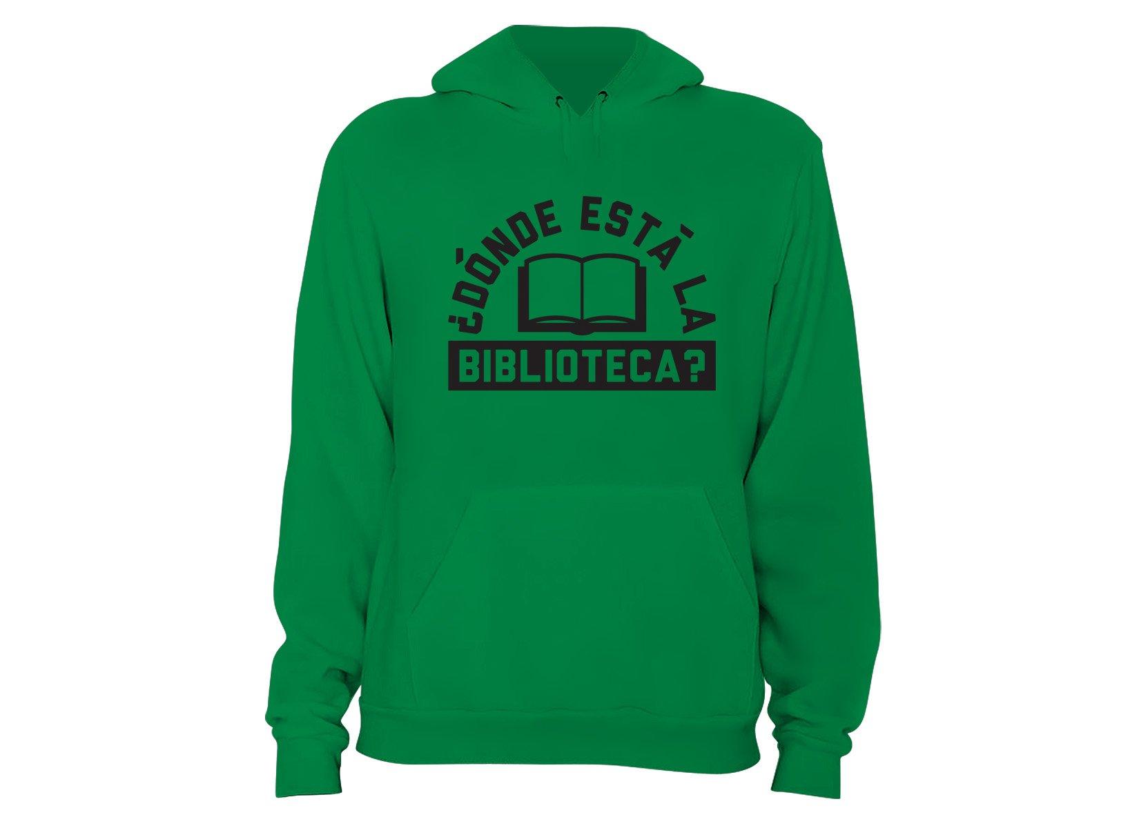 Donde Esta La Biblioteca? on Hoodie