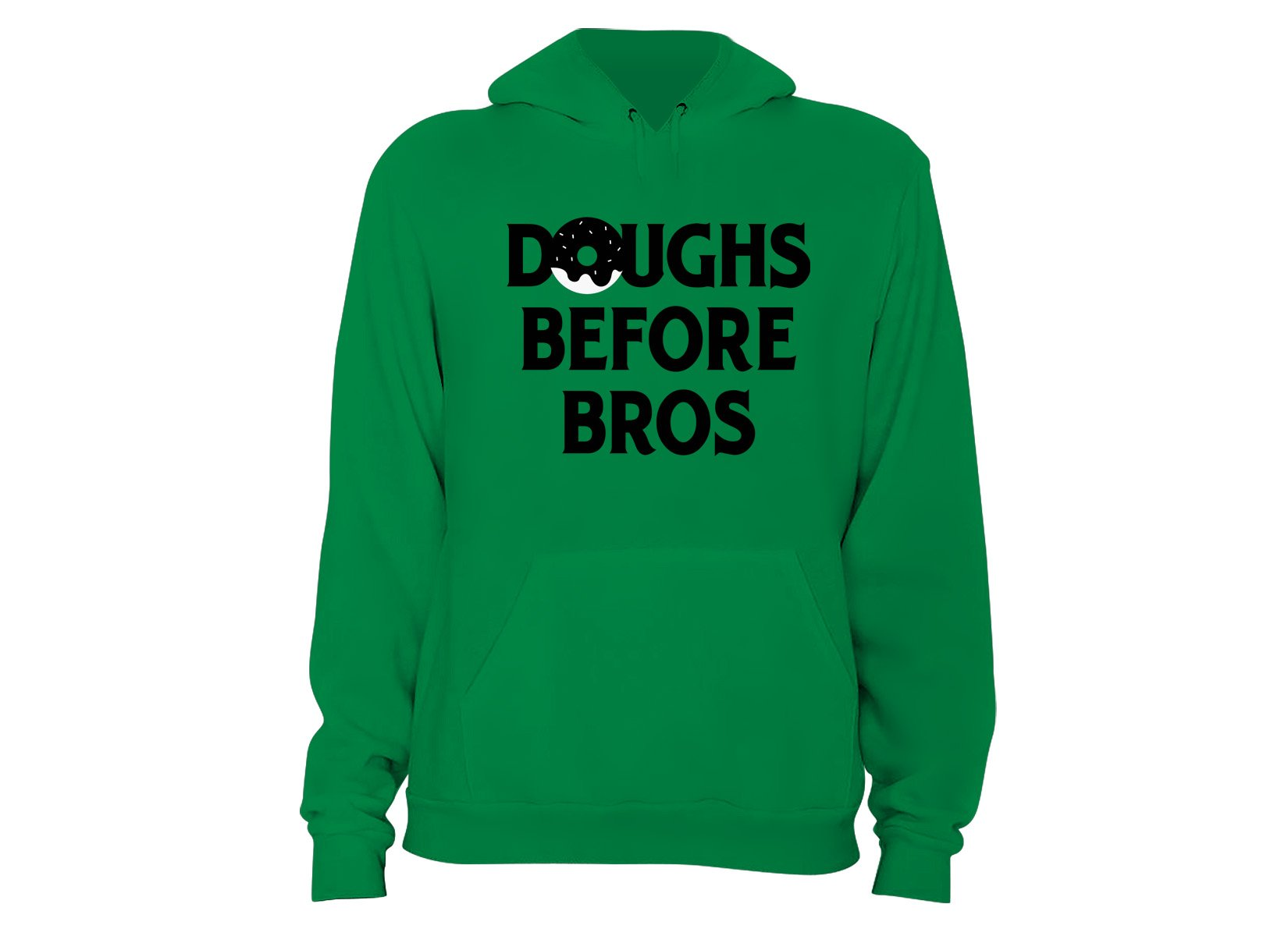 Doughs Before Bros on Hoodie