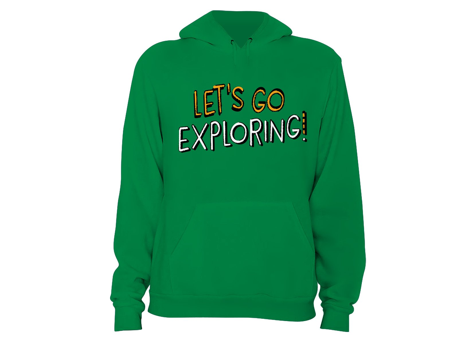 Let's Go Exploring! on Hoodie