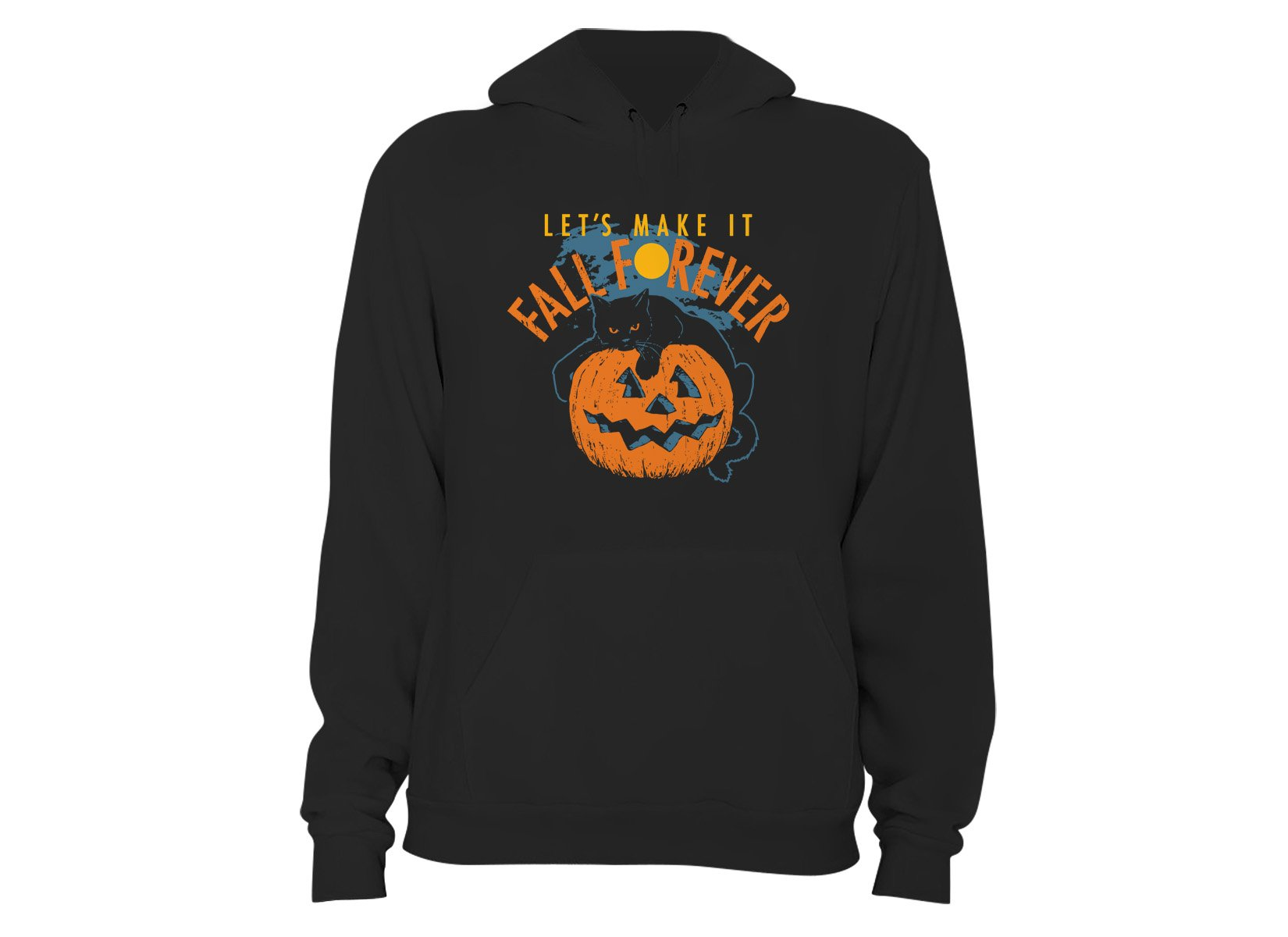 Fall Forever on Hoodie