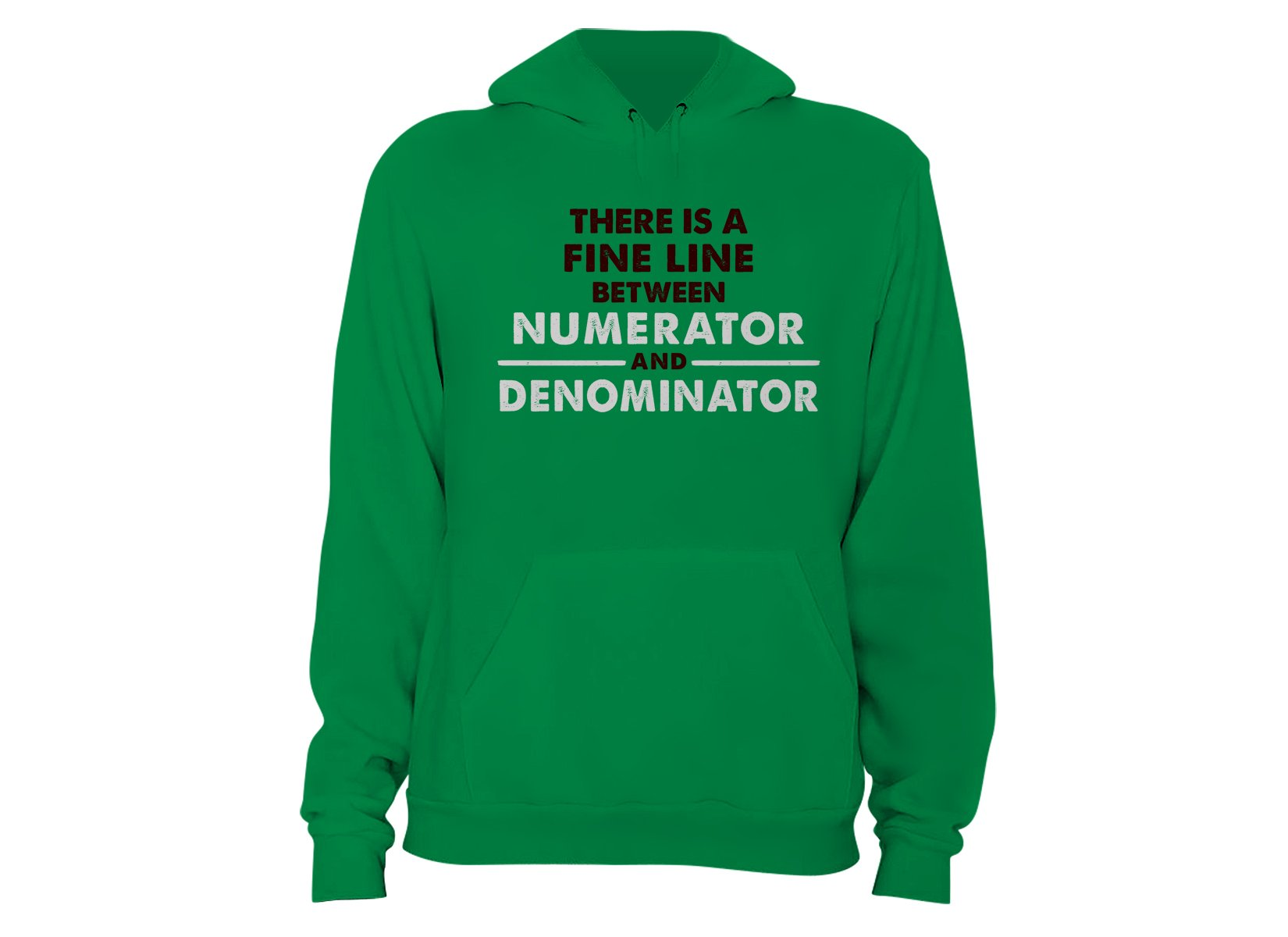 There Is A Fine Line Between Numerator And Denominator on Hoodie
