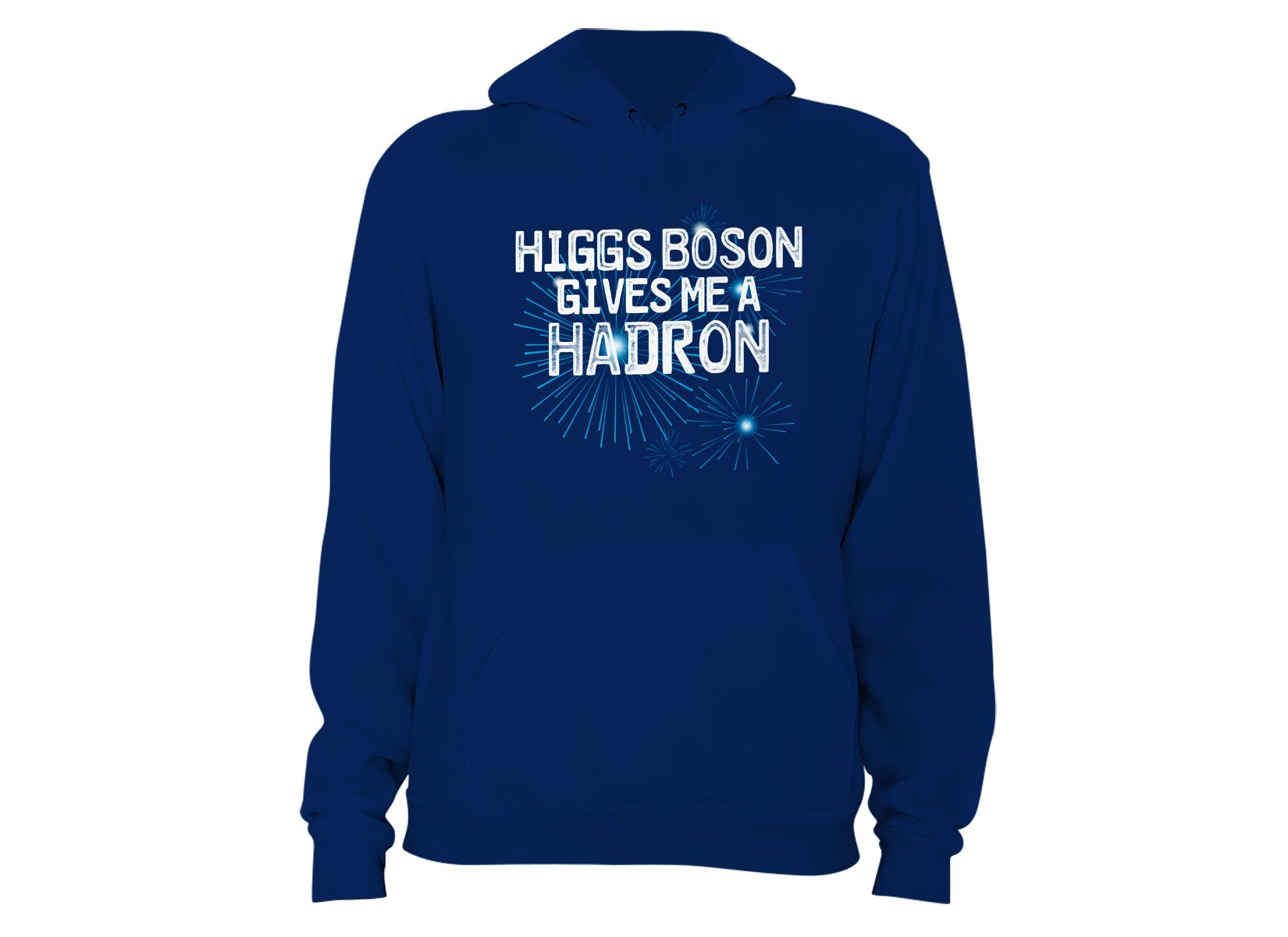 Higgs Boson Gives Me A Hadron on Hoodie