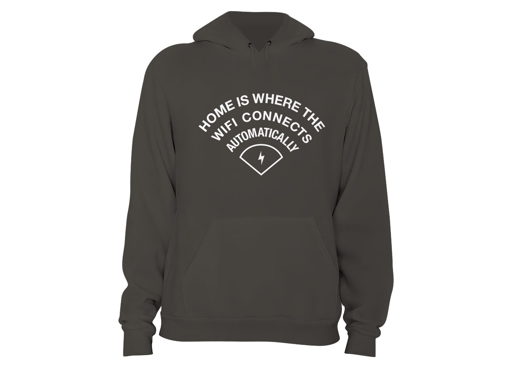 Home Is Where The WiFI Connects Automatically on Hoodie