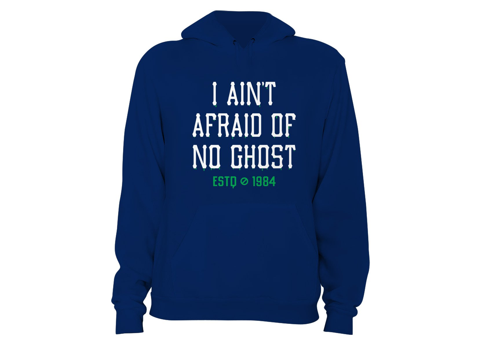 I Ain't Afraid Of No Ghost on Hoodie