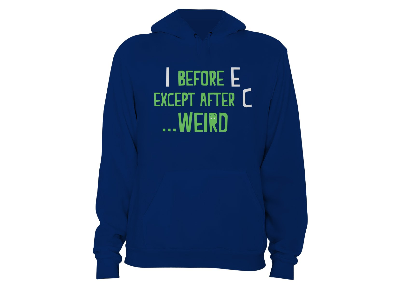 I Before E Except After C on Hoodie