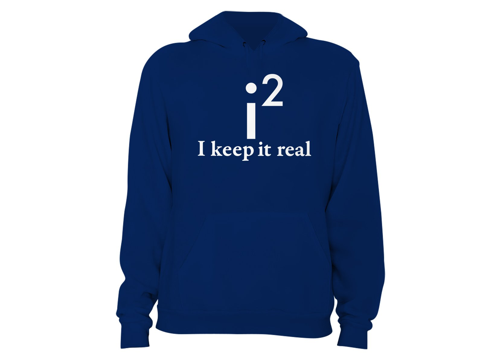 I Keep It Real on Hoodie