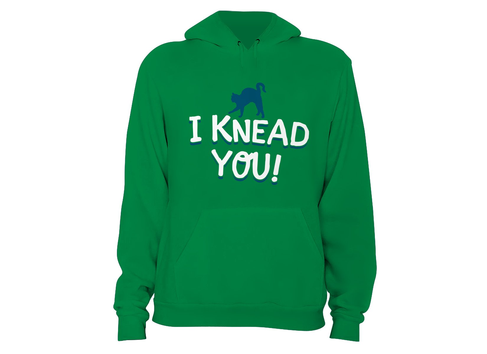 I Knead You on Hoodie