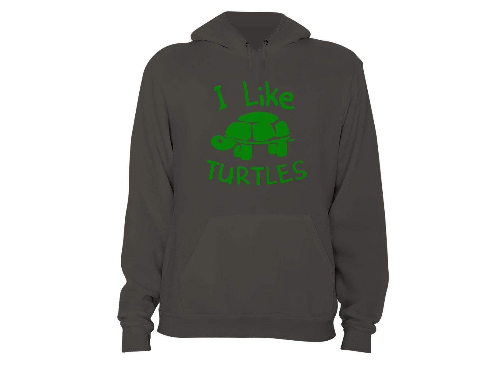 I Like Turtles on Hoodie