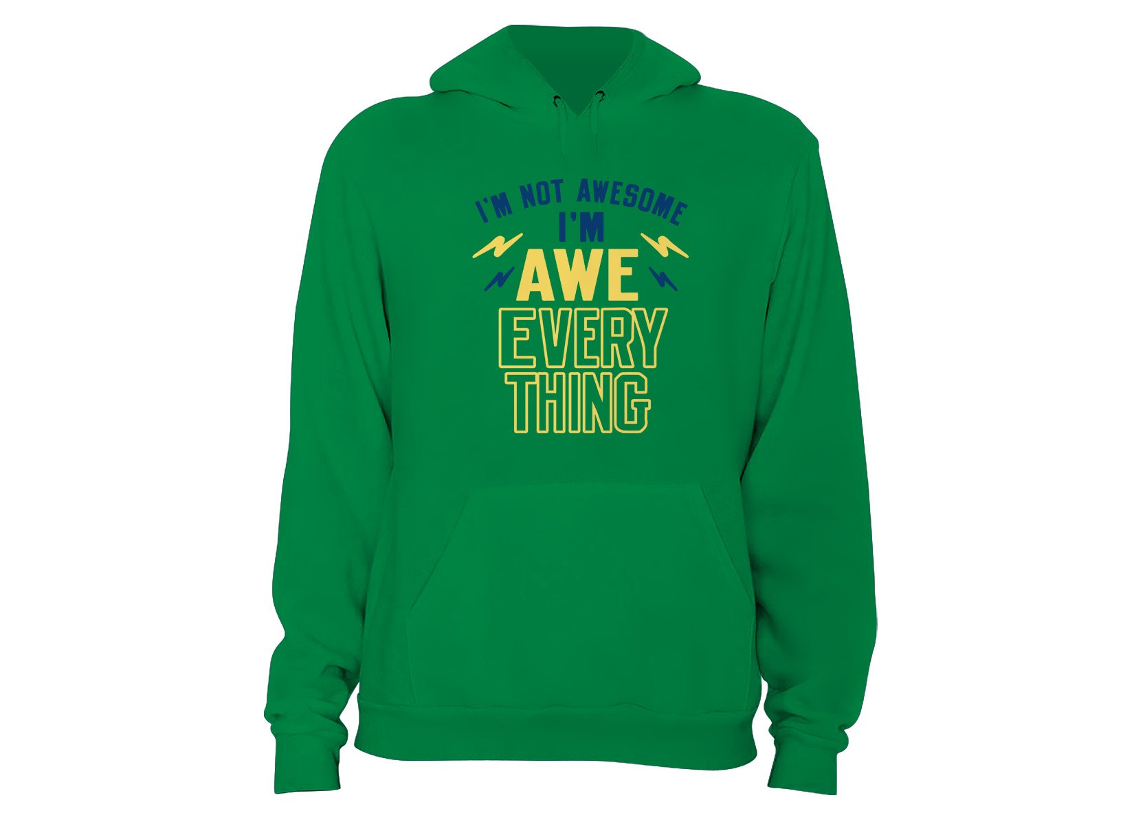 I'm Not Awesome, I'm Awe-Everything on Hoodie