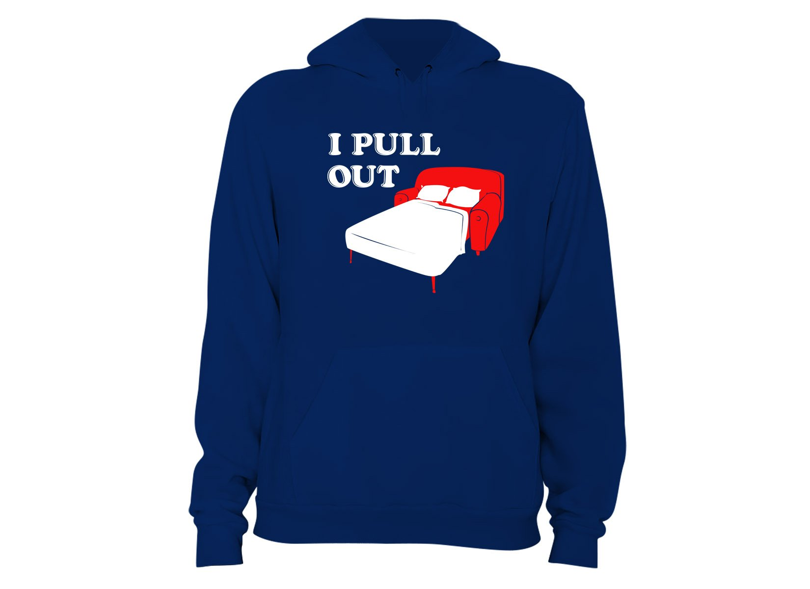 I Pull Out on Hoodie