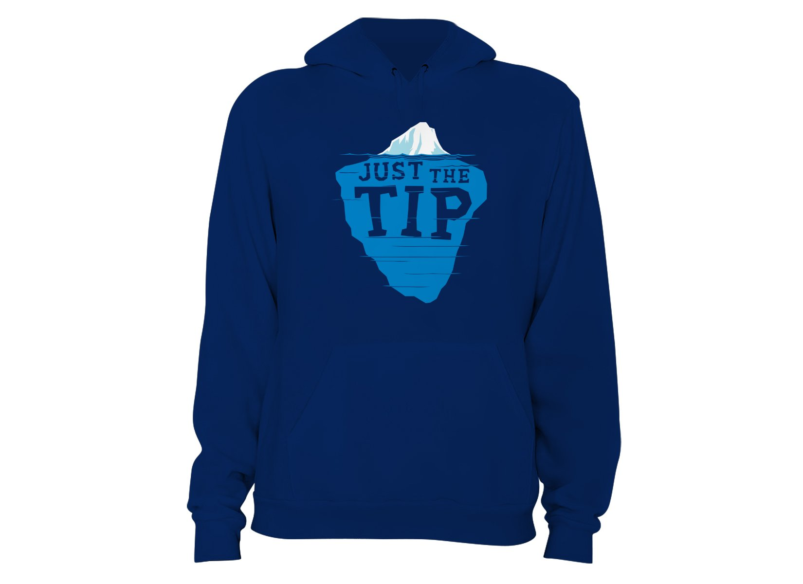 Just The Tip on Hoodie