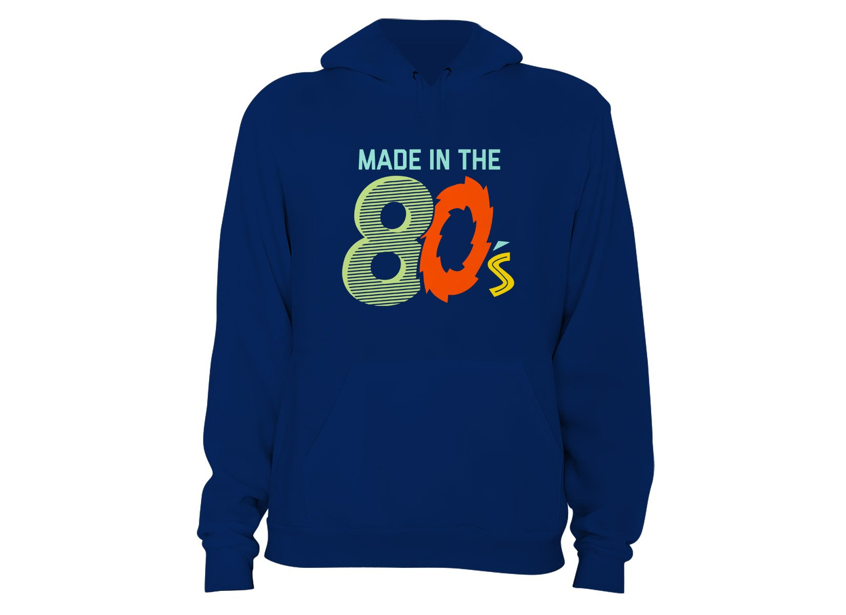 Made In The 80's on Hoodie