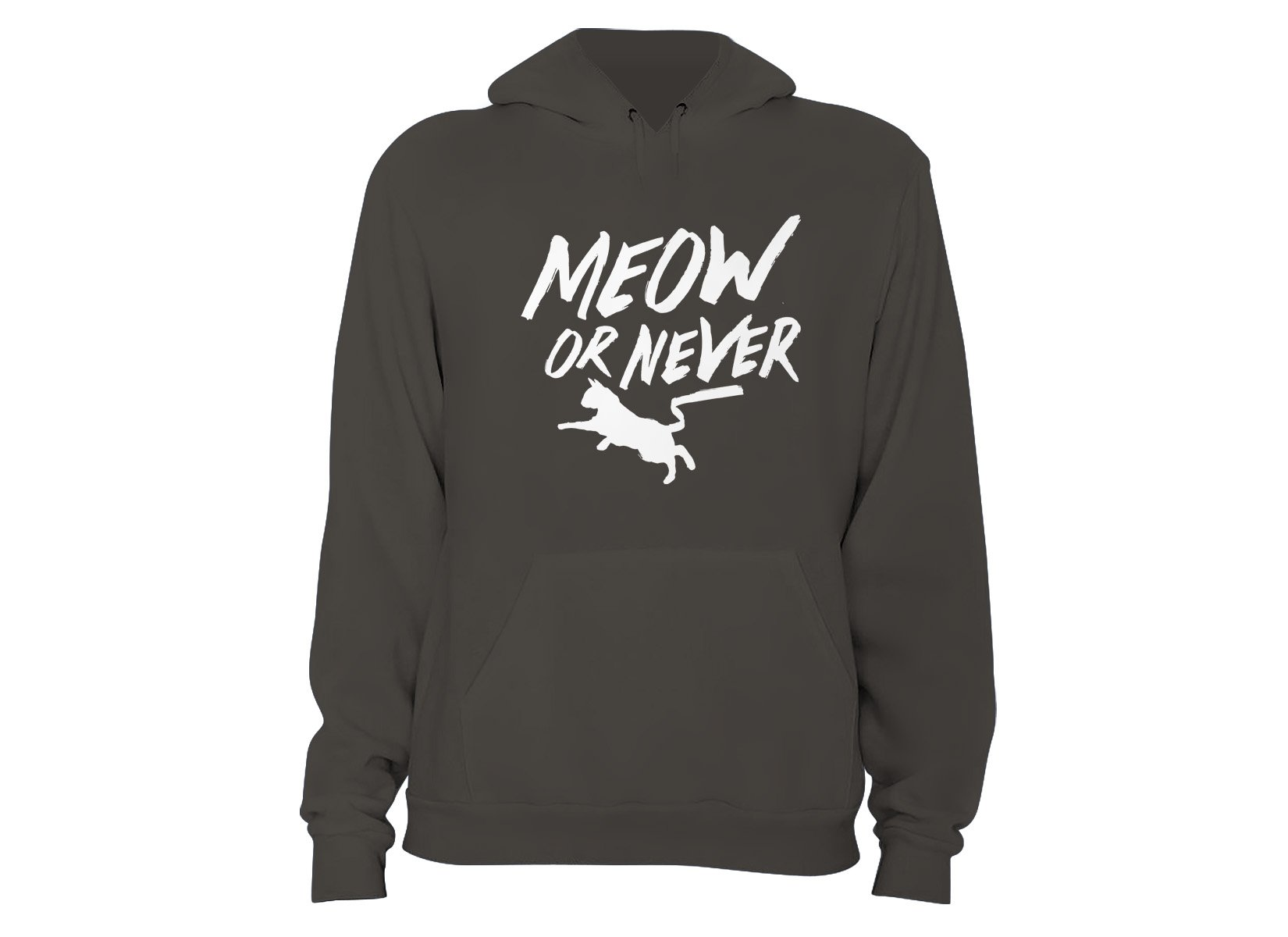 Meow Or Never on Hoodie