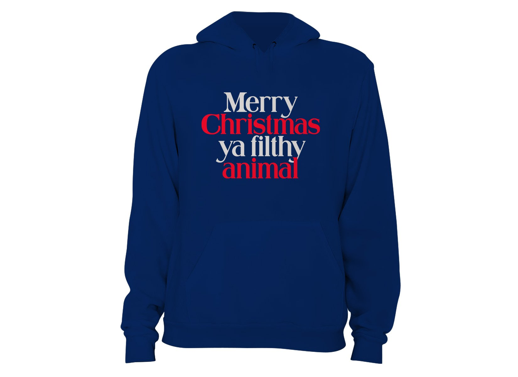 Merry Christmas Ya Filthy Animal on Hoodie