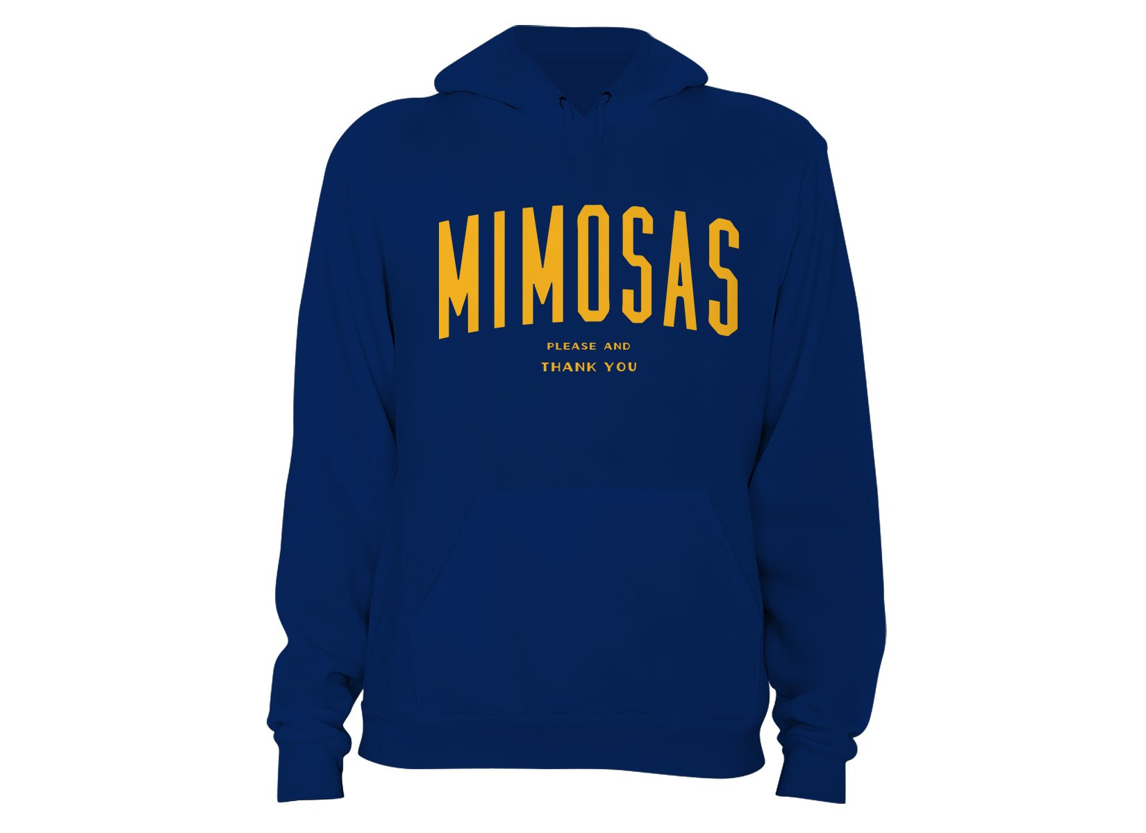Mimosas Please And Thank You on Hoodie