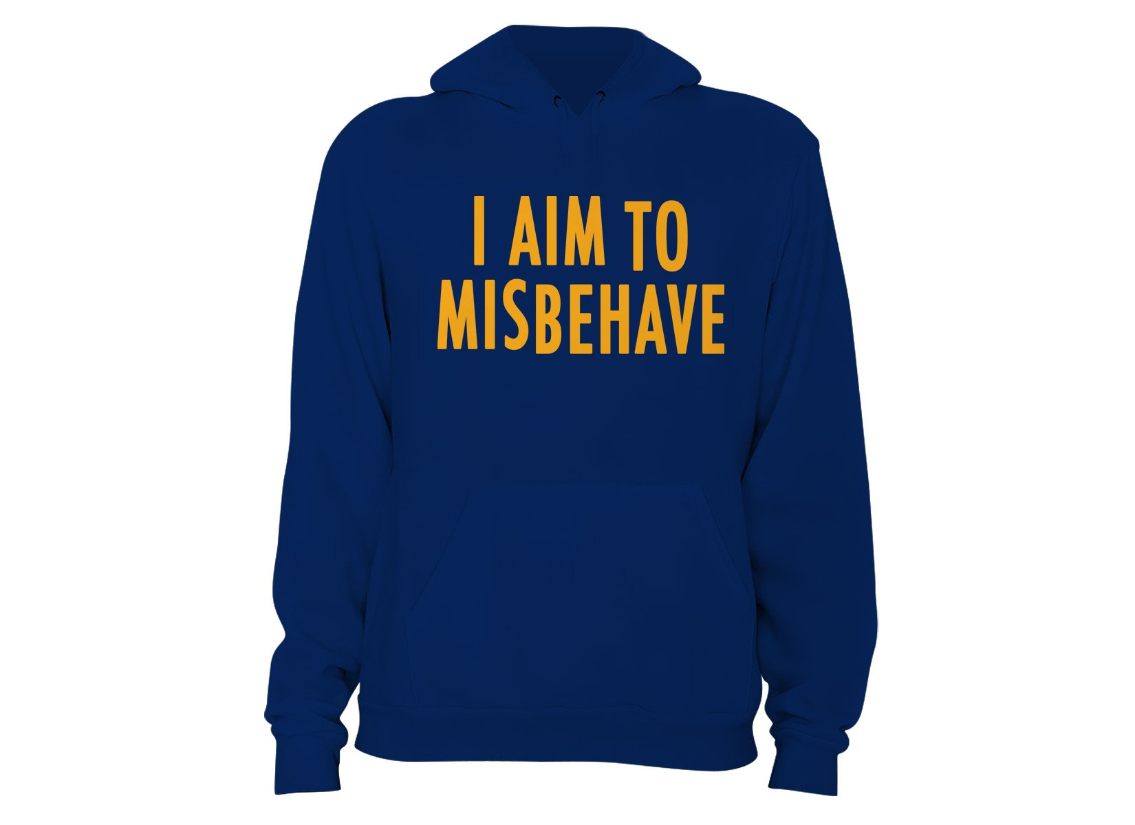 I Aim To Misbehave on Hoodie