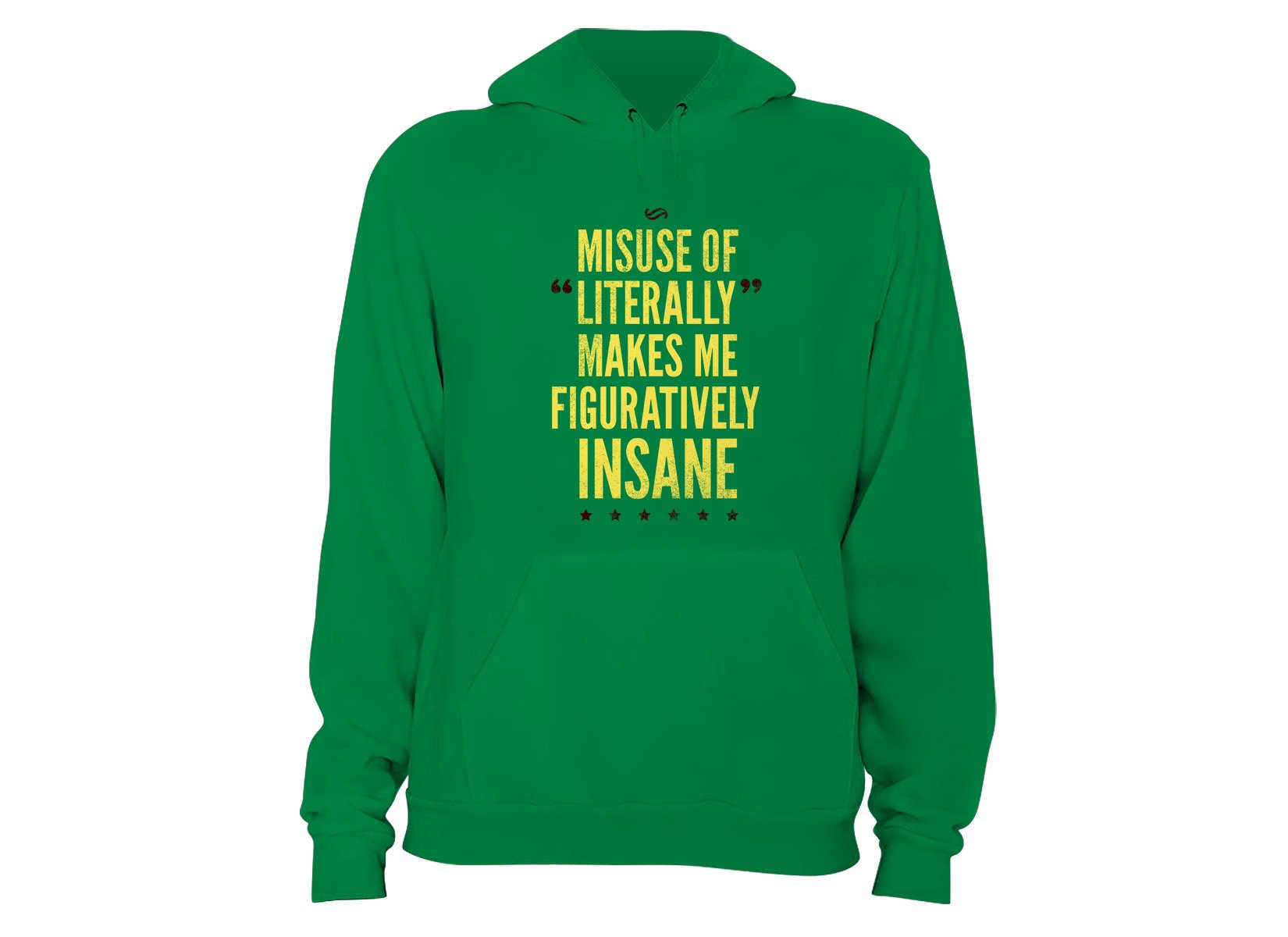 Misuse of Literally Makes Me Figuratively Insane on Hoodie