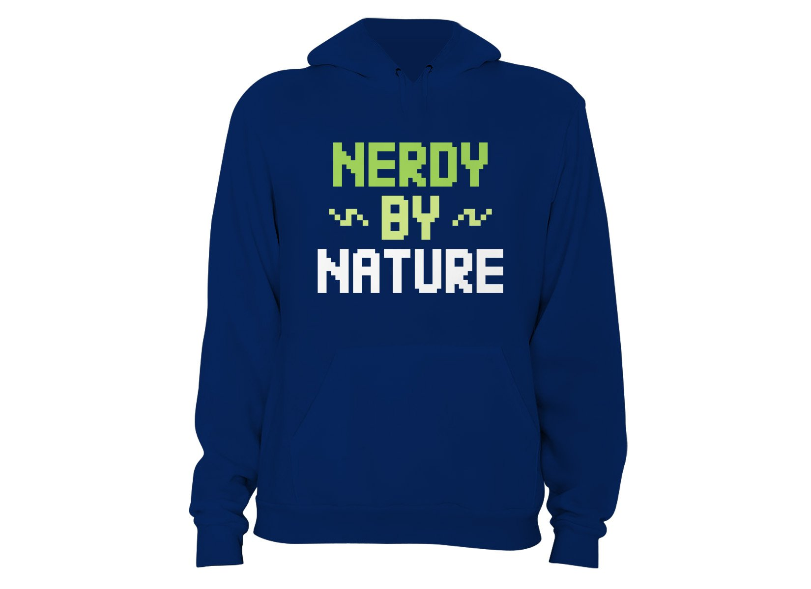 Nerdy By Nature on Hoodie