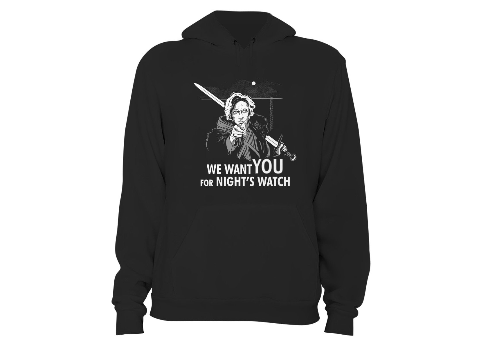 We Want You For Night's Watch on Hoodie