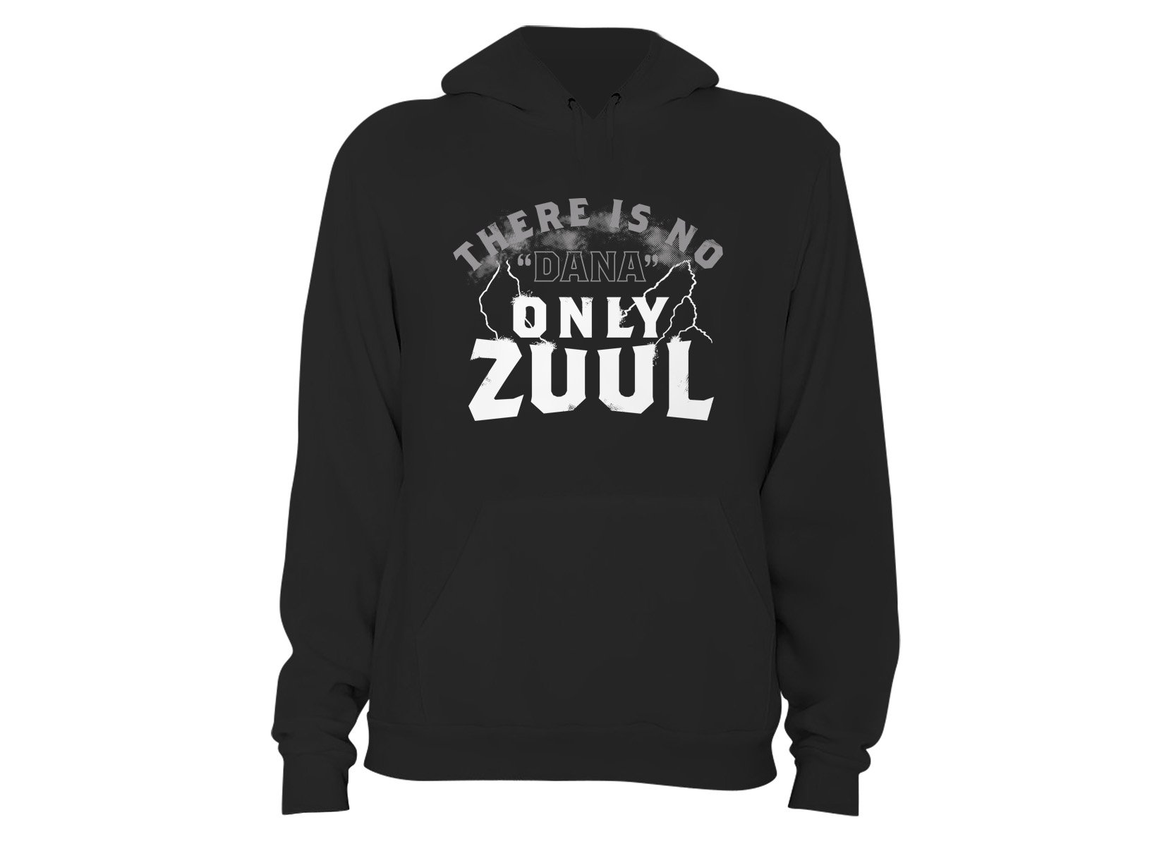 Only Zuul on Hoodie