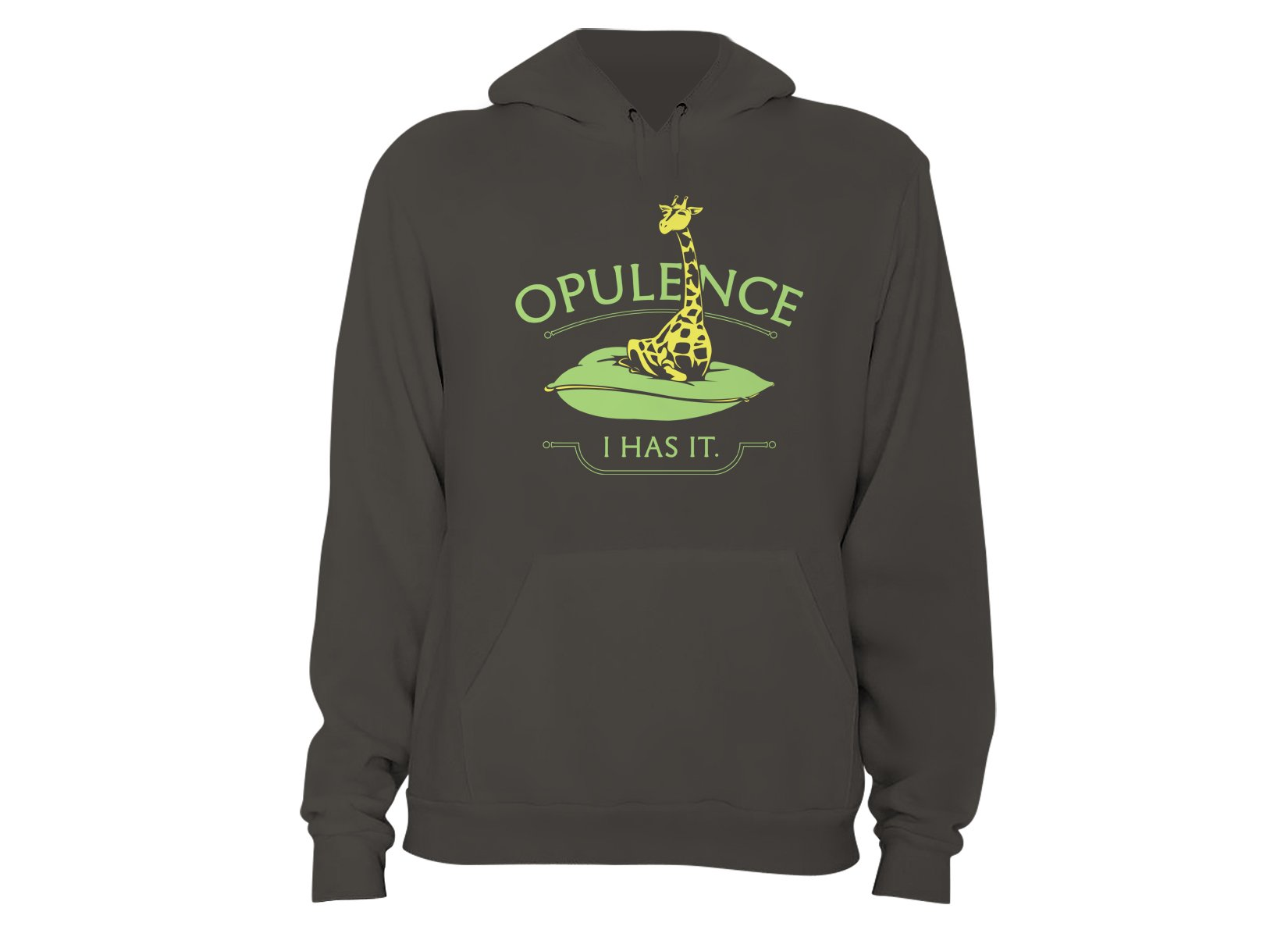 Opulence, I Has It. on Hoodie