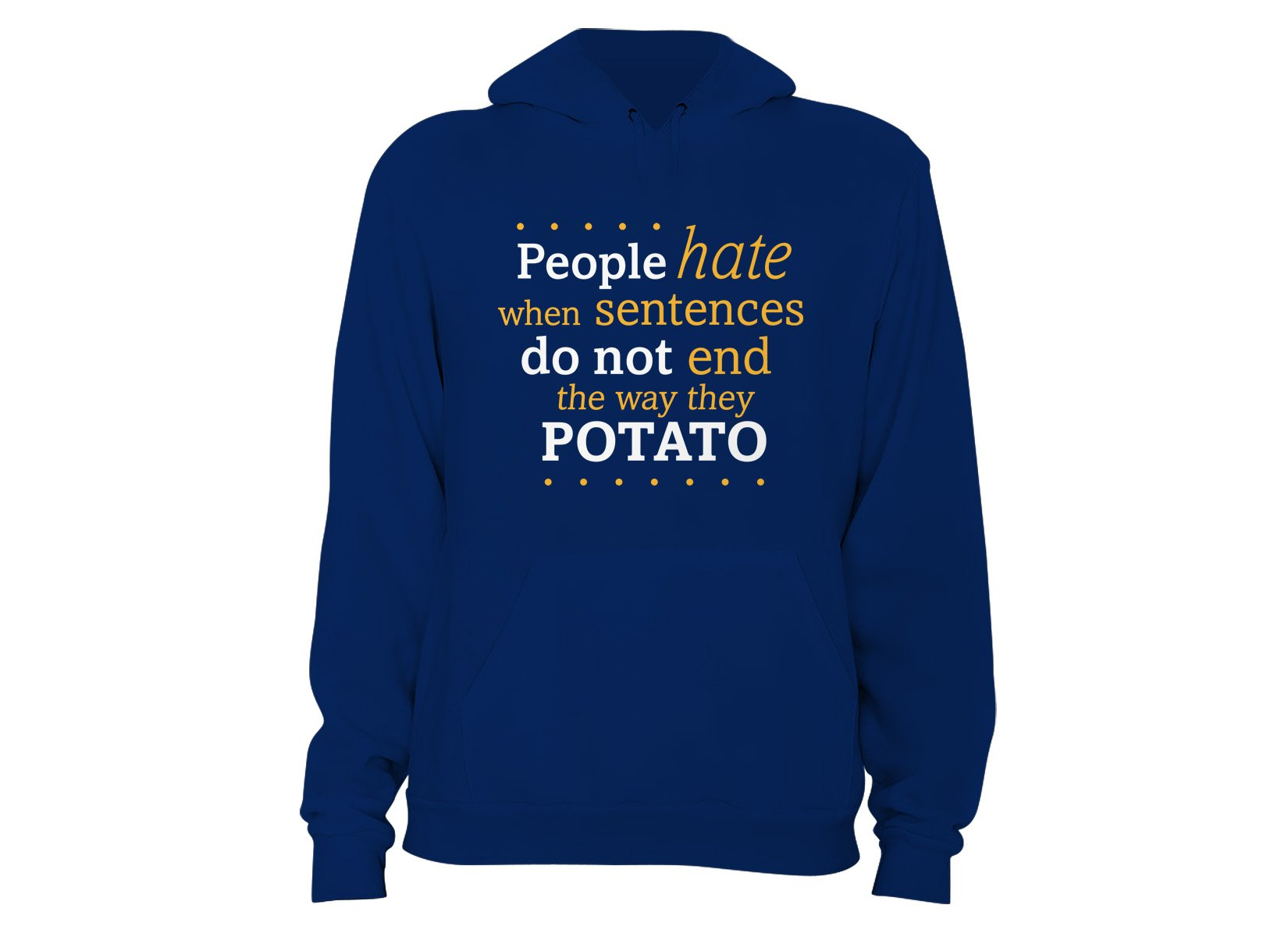 Sentences That End In Potato on Hoodie