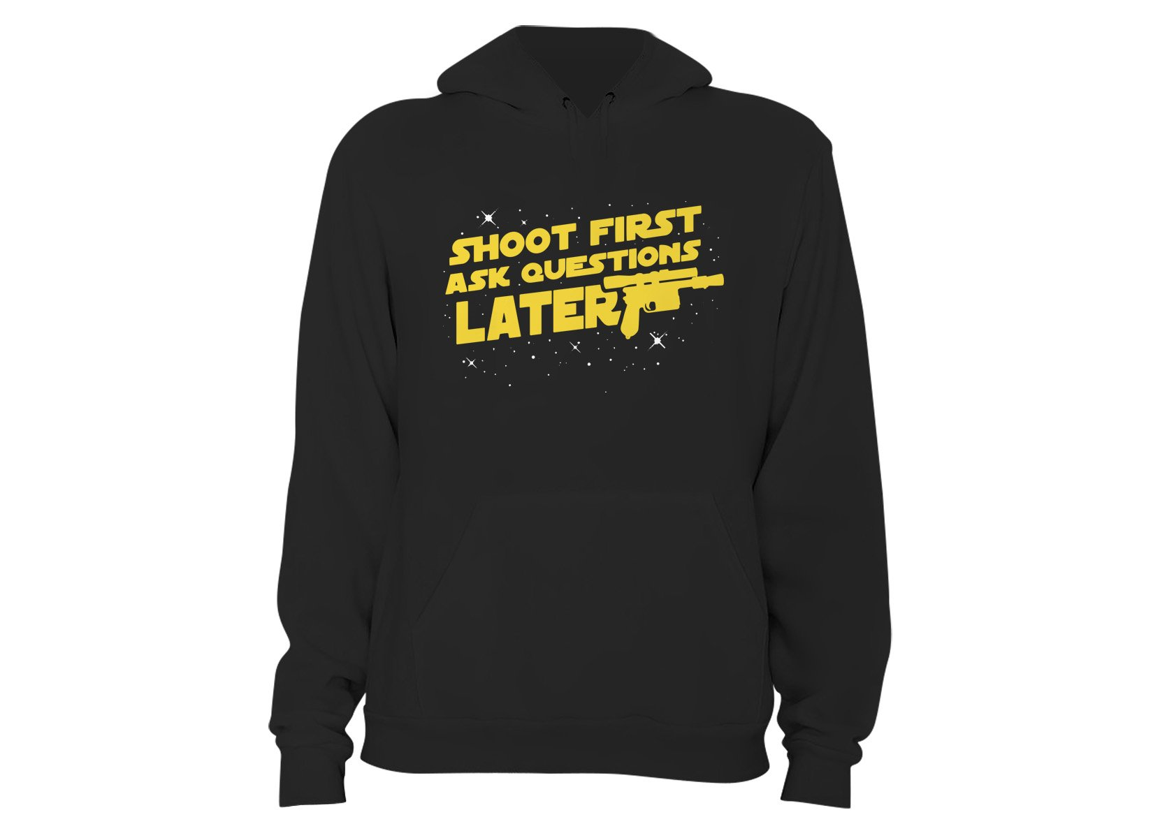 Shoot First Ask Questions Later on Hoodie