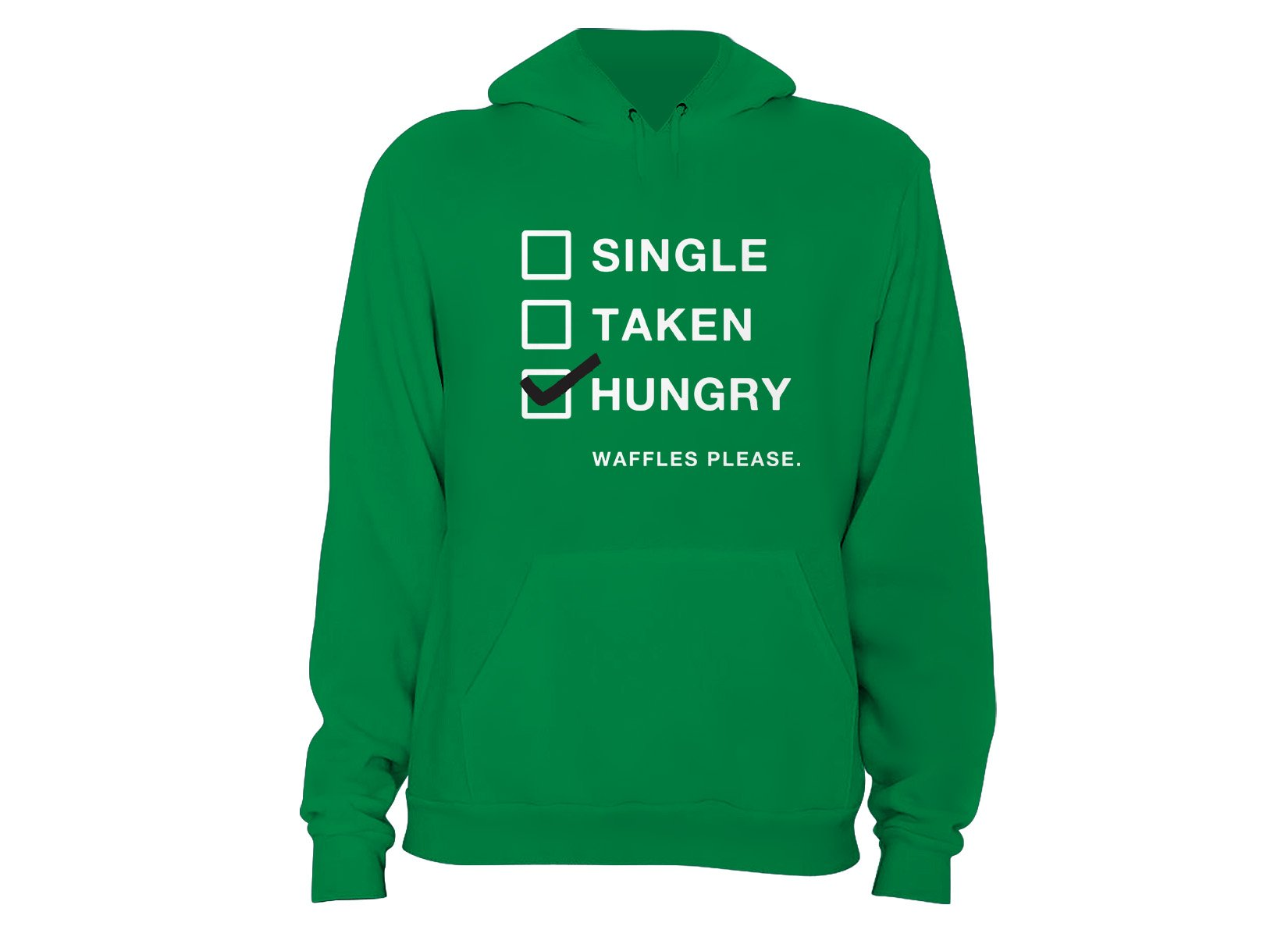 Single, Taken, Hungry on Hoodie