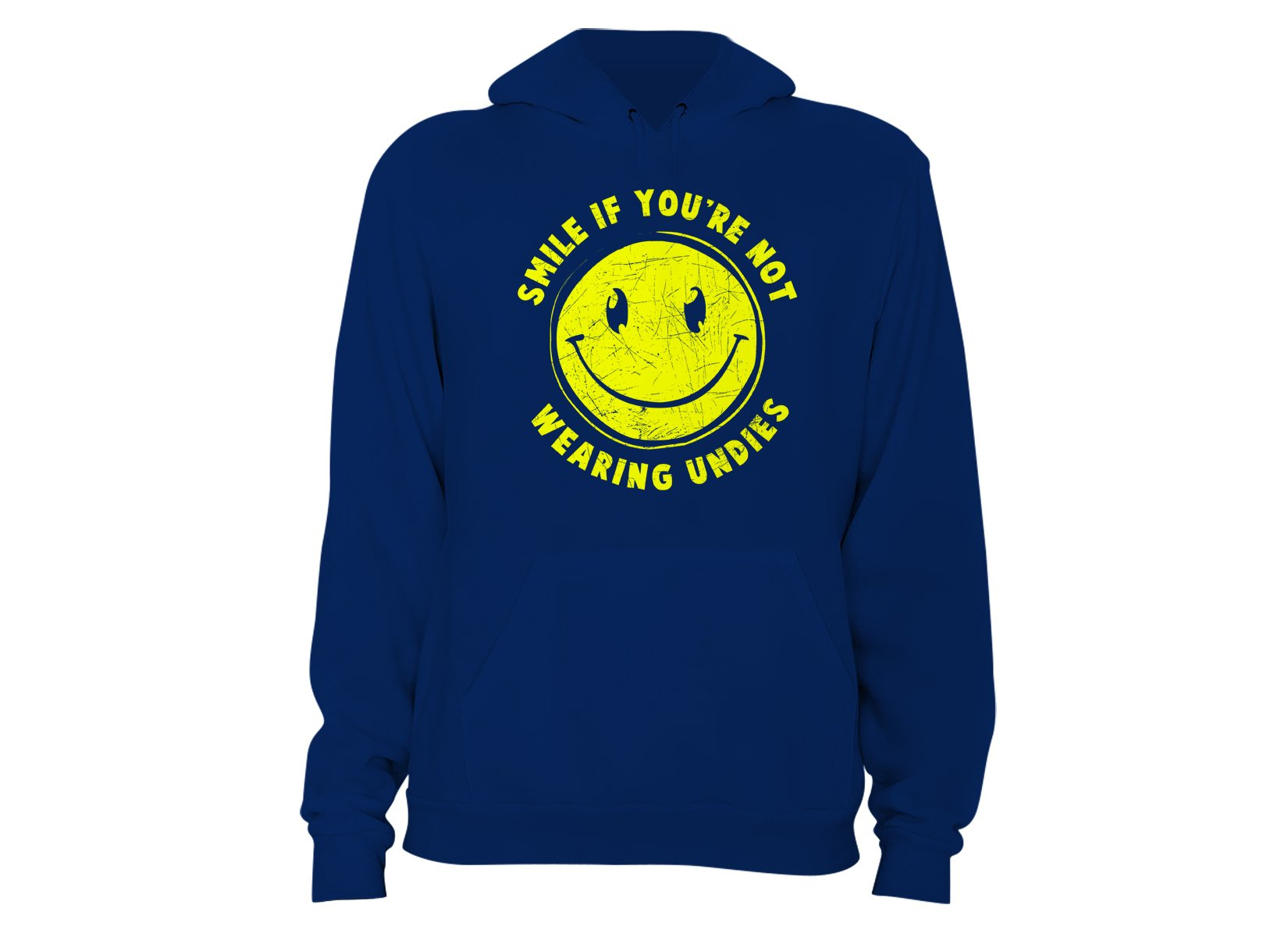 Smile For No Undies on Hoodie