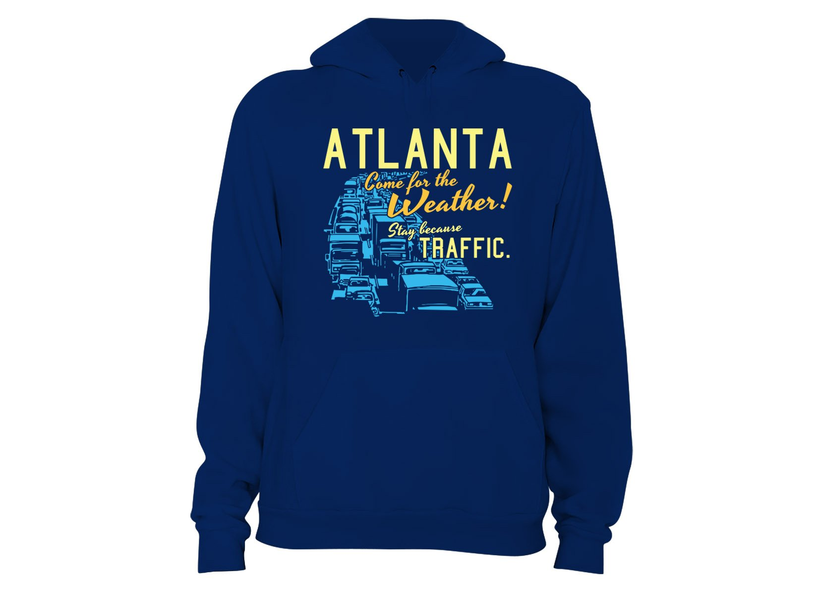 Atlanta, Come For The Weather on Hoodie