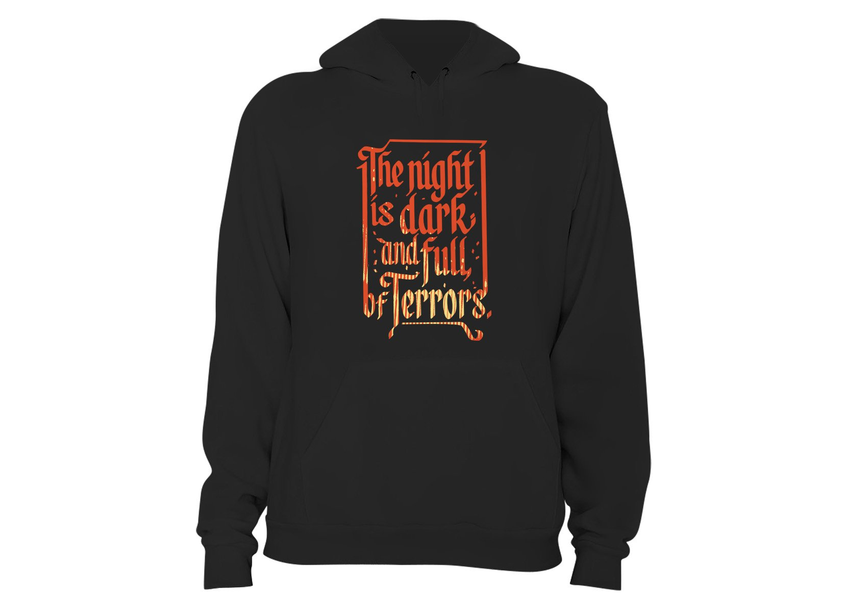 The Night Is Dark And Full Of Terrors on Hoodie