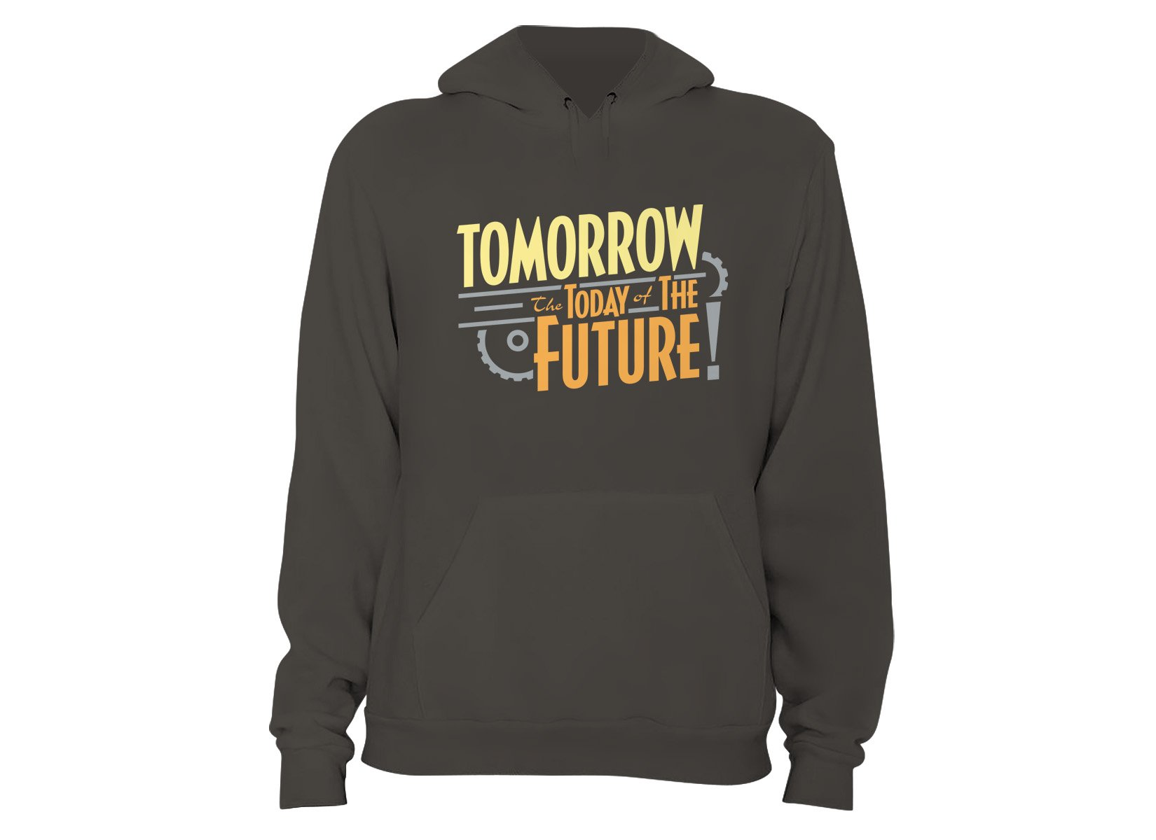 Tomorrow, The Today Of The Future on Hoodie