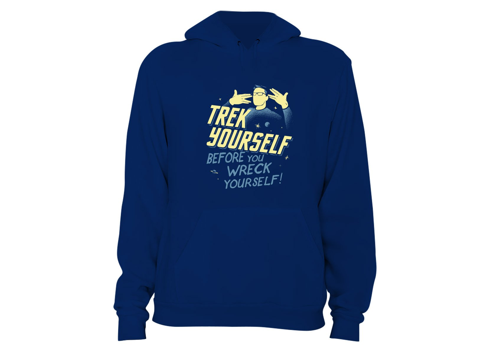 Trek Yourself Before You Wreck Yourself on Hoodie